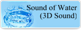 Sound of Water (3D Sound)