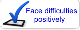 Face difficulties positively