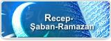 Recep-Şaban-Ramazan