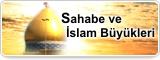 Sahabe ve İslam Büyükleri