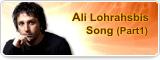 Ali Lohrahsbis Song (Part1)