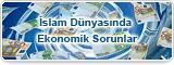 İslam Dünyasında Ekonomik Sorunlar