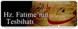 Hz. Fatime'nin Tesbihatı