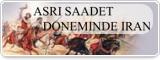 ASRI SAADET DÖNEMİNDE İRAN