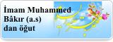 İmam Muhammed Bâkır (a.s)dan öğut