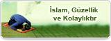 İslam, Güzellik ve Kolaylıktır