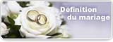 Définition du mariage