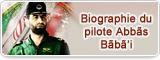 Biographie du pilote Abbãs Bãbã'i