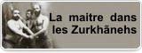 La maitre dans les Zurkhãnehs