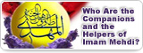 Who Are the Companions and the Helpers of Imam Mehdi?