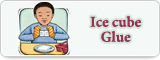 Ice cube Glue