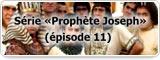 Série «Prophète Joseph» (épisode 11)