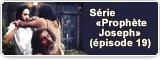 Série «Prophète Joseph» (épisode 19)