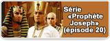 Série «Prophète Joseph» (épisode 20)