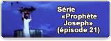Série «Prophète Joseph» (épisode 21)
