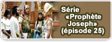 Série «Prophète Joseph» (épisode 25)