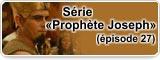 Série «Prophète Joseph» (épisode 27)