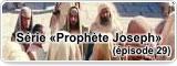 Série «Prophète Joseph» (épisode 29)