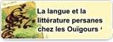 La langue et la littérature persanes chez les Ouïgours