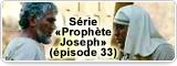 Série «Prophète Joseph» (épisode 33)