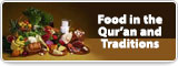 Food in the Qur'an and Traditions