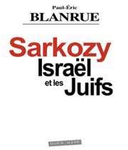sarkozy, israël et les juifs, éditions marco pietteur, collection « oser dire » (mai 2009), 205 pp.