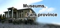 Museums, Fars province